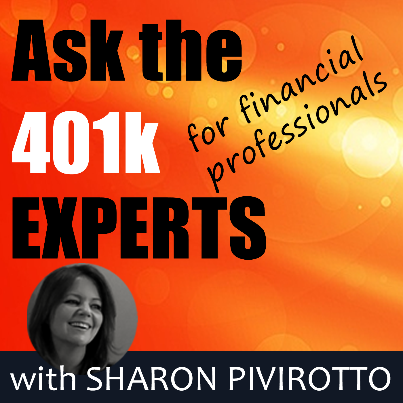 Ask the 401k Experts - A Podcast to teach financial advisors how to grow and manage a successful 401k business